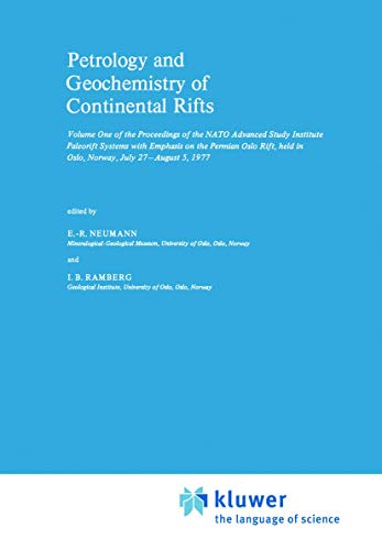 9789400998056: Petrology and Geochemistry of Continental Rifts: Volume One of the Proceedings of the NATO Advanced Study Institute Paleorift Systems with Emphasis on ... 27-August 5, 1977 (Nato Science Series C:)