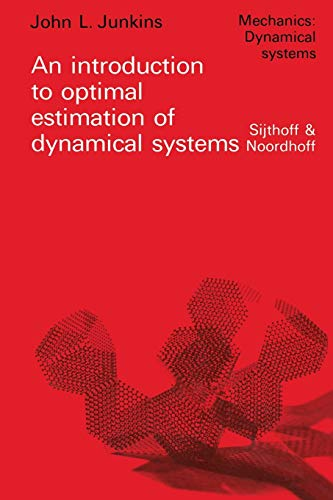9789400999220: An introduction to optimal estimation of dynamical systems (Mechanics: Dynamical Systems)