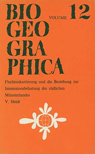 9789400999671: Flechtenkartierung und die Beziehung zur Immissionsbelastung des südlichen Münsterlandes (Biogeographica) (German Edition): Volume 12