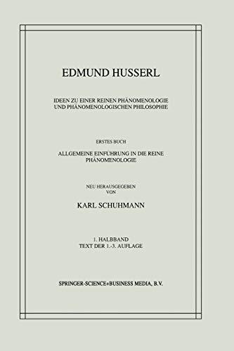 Ideen zu einer Reinen Phänomenologie und Phänomenologischen: EDMUND HUSSERL