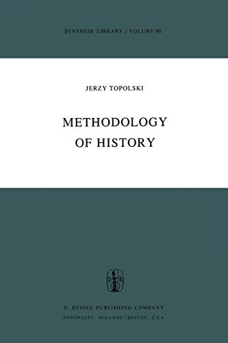 9789401011259: Methodology of History: 88 (Synthese Library)