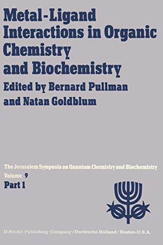 9789401011723: Metal-Ligand Interactions in Organic Chemistry and Biochemistry: Part 1 Proceedings of the Ninth Jerusalem Symposium on Quantum Chemistry and ... 29th-April 2nd, 1976 (Jerusalem Symposia)