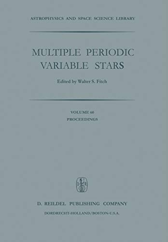 9789401011778: Multiple Periodic Variable Stars: Proceedings of the International Astronomical Union Colloquium No. 29, Held at Budapest, Hungary 1–5 September 1975 ... and Space Science Library) (Volume 60)