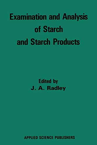 9789401013345: Examination and Analysis of Starch and Starch Products