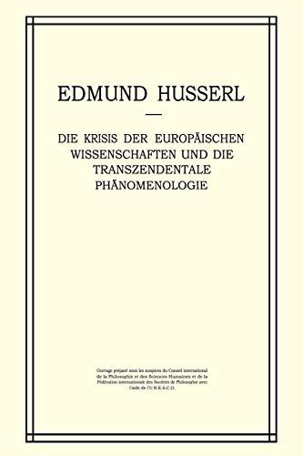 9789401013369: Die Krisis der Europäischen Wissenschaften und die Transzendentale Phänomenologie: Ein Einleitung in die Phänomenologische Philosophie (Husserliana: Edmund Husserl – Gesammelte Werke) (German Edition)