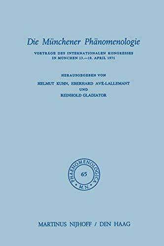 9789401013505: Die Münchener Phänomenologie: Vorträge des Internationalen Kongresses in München 13.–18. April 1971 (Phaenomenologica) (German Edition)