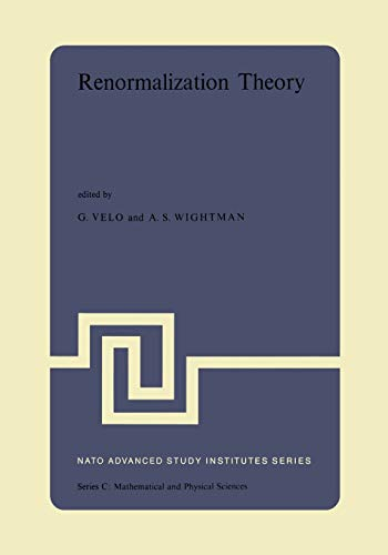 9789401014922: Renormalization Theory: Proceedings of the NATO Advanced Study Institute held at the International School of Mathematical Physics at the 'Ettore ... 17–31 August, 1975 (Nato Science Series C:)