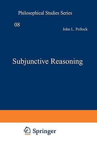 9789401015028: Subjunctive Reasoning (Philosophical Studies Series)
