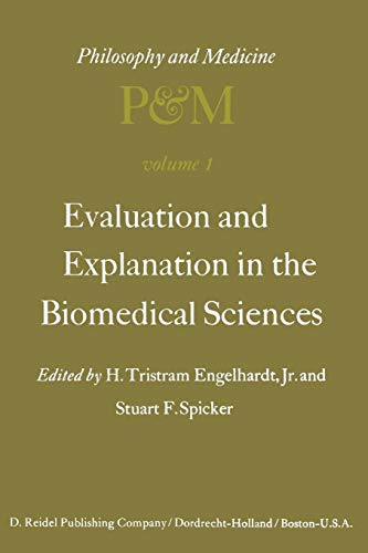 9789401017718: Evaluation and Explanation in the Biomedical Sciences: Proceedings of the First Trans-Disciplinary Symposium on Philosophy and Medicine Held at Galveston, May 9–11, 1974 (Volume 1)