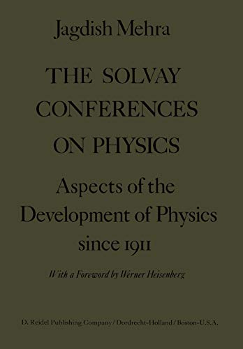 9789401018692: The Solvay Conferences on Physics: Aspects of the Development of Physics Since 1911