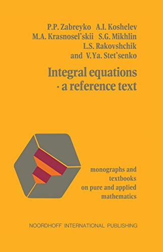 9789401019118: Integral equations-a reference text