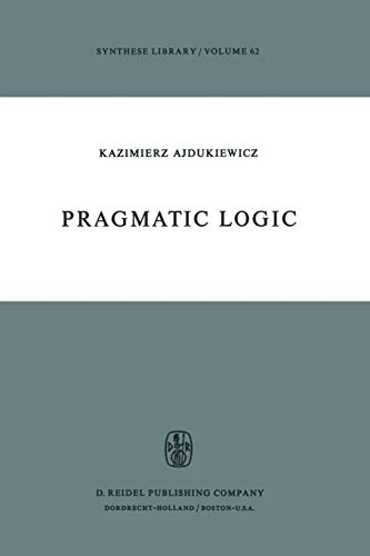 9789401021111: Pragmatic Logic (Synthese Library) (Volume 62)