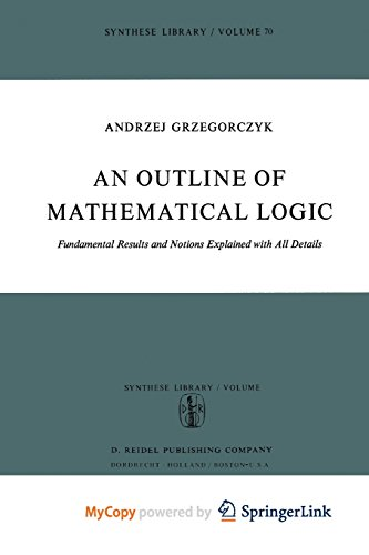 9789401021135: An Outline of Mathematical Logic: Fundamental Results and Notions Explained with all Details