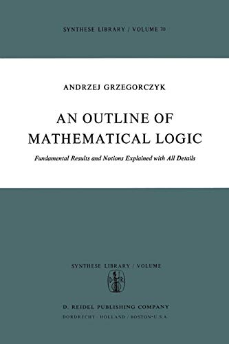 9789401021142: An Outline of Mathematical Logic: Fundamental Results and Notions Explained with all Details (Synthese Library) (Volume 70)