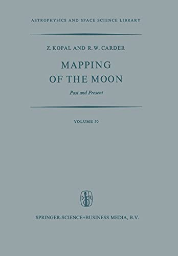 9789401021357: Mapping of the Moon: Past and Present (Astrophysics and Space Science Library) (Volume 50)