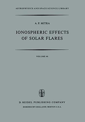 9789401022330: Ionospheric Effects of Solar Flares (Astrophysics and Space Science Library) (Volume 46)