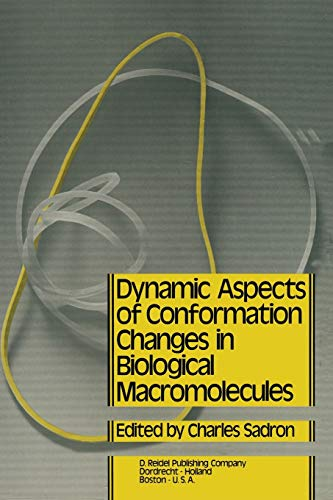 Dynamic Aspects of Conformation Changes in Biological Macromolecules Proceedings of the 23rd Annual...