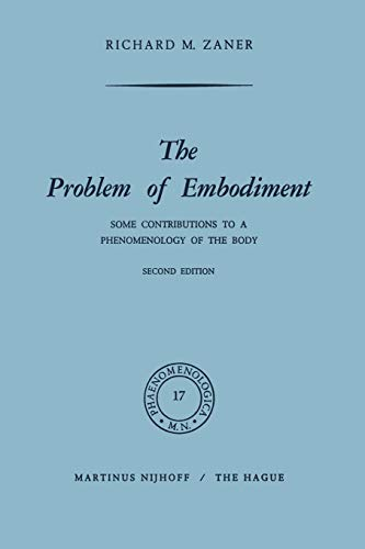 9789401030168: The Problem of Embodiment: Some Contributions to a Phenomenology of the Body (Phaenomenologica)