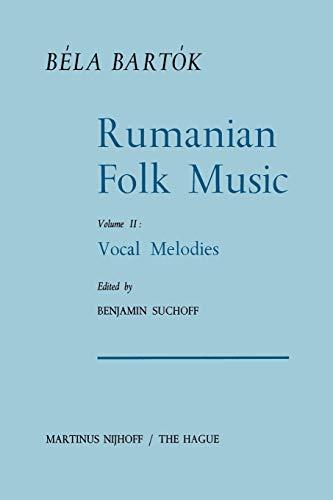 Rumanian Folk Music: Vocal Melodies (Bartok Archives Studies in Musicology) (Volume 2): Bela Bartok
