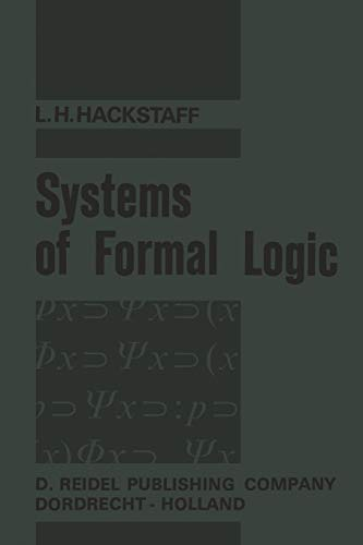 9789401035491: Systems of Formal Logic