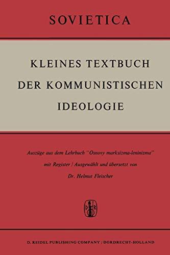 """9789401036351: Kleines Textbuch Der Kommunistischen Ideologie: Auszüge aus dem Lehrbuch """"Osnovy marksizma-leninizma"""" mit Register (Sovietica)"""