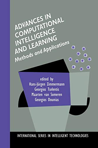 9789401038720: Advances in Computational Intelligence and Learning: Methods and Applications (International Series in Intelligent Technologies)