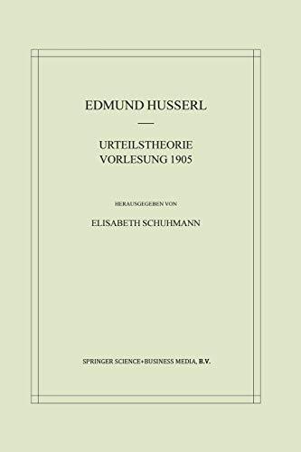 Urteilstheorie Vorlesung 1905 (Husserliana: Edmund Husserl - Materialien) (German Edition) (...