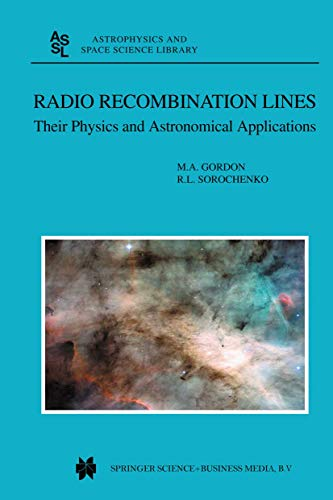 9789401039567: Radio Recombination Lines: Their Physics and Astronomical Applications (Astrophysics and Space Science Library) (Volume 282)