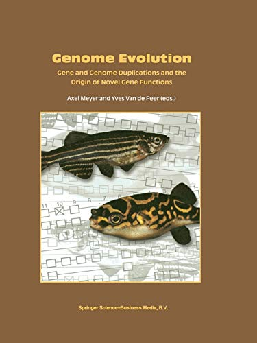 Genome Evolution: Gene and Genome Duplications and the Origin of Novel Gene Functions: Axel Meyer ...