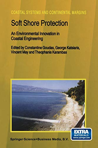 9789401039666: Soft Shore Protection: An Environmental Innovation in Coastal Engineering (Coastal Systems and Continental Margins)