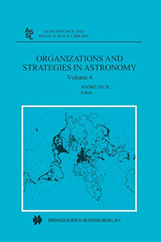 9789401039895: Organizations and Strategies in Astronomy: Volume 4 (Astrophysics and Space Science Library)