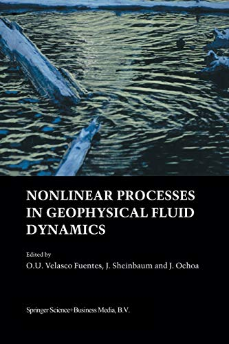 9789401039963: Nonlinear Processes in Geophysical Fluid Dynamics: A tribute to the scientific work of Pedro Ripa