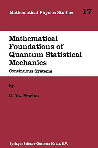 9789401040839: Mathematical Foundations of Quantum Statistical Mechanics: Continuous Systems