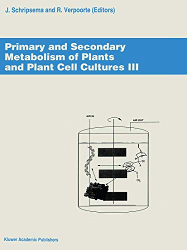 9789401041065: Primary and Secondary Metabolism of Plants and Cell Cultures III: Proceedings of the workshop held in Leiden, The Netherlands, 4-7 April 1993