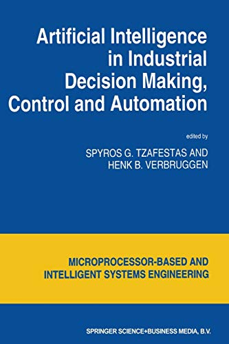 9789401041348: Artificial Intelligence in Industrial Decision Making, Control and Automation (Intelligent Systems, Control and Automation: Science and Engineering)