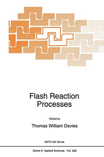Flash Reaction Processes Nato Science Series E