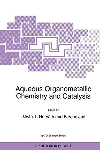 9789401041584: Aqueous Organometallic Chemistry and Catalysis (Nato Science Partnership Subseries: 3)