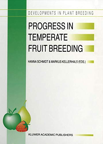 9789401042093: Progress in Temperate Fruit Breeding: Proceedings of the Eucarpia Fruit Breeding Section Meeting held at Wädenswil/Einsiedeln, Switzerland from August ... (Developments in Plant Breeding) (Volume 1)