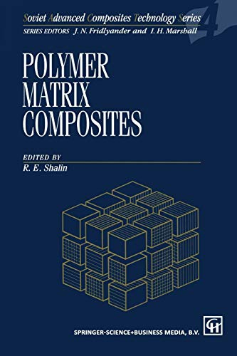 Polymer Matrix Composites (Soviet Advanced Composites Technology Series): Springer