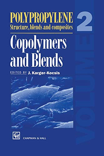 9789401042321: Polypropylene Structure, blends and Composites: Volume 2 Copolymers and Blends