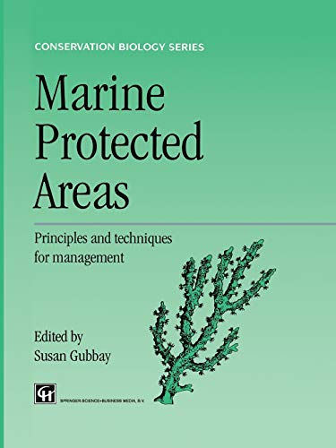 Marine Protected Areas: Principles and techniques for management (Conservation Biology)