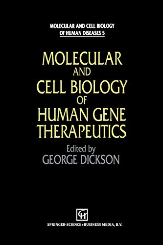 9789401042420: Molecular and Cell Biology of Human Gene Therapeutics (Molecular and Cell Biology of Human Diseases Series)