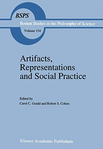 9789401043908: Artifacts, Representations and Social Practice: Essays for Marx Wartofsky (Boston Studies in the Philosophy and History of Science)