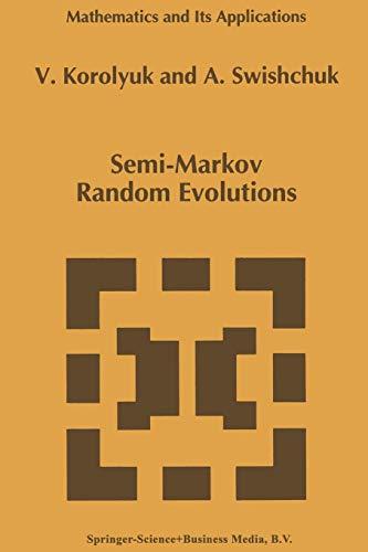 9789401044394: Semi-Markov Random Evolutions (Mathematics and Its Applications)