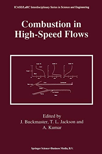 9789401044561: Combustion in High-Speed Flows (ICASE LaRC Interdisciplinary Series in Science and Engineering)