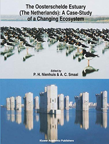 9789401045124: The Oosterschelde Estuary (The Netherlands): a Case-Study of a Changing Ecosystem (Developments in Hydrobiology)