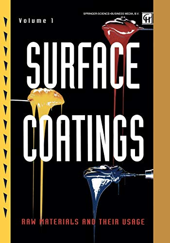 Surface Coatings Volume 1 Raw Materials and Their Usage: Oil And Colour Chemists' Association