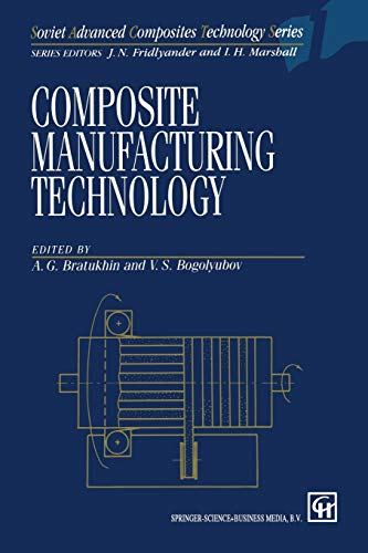 Composite Manufacturing Technology [Oct 31, 1994] Bratukhin, A. G.