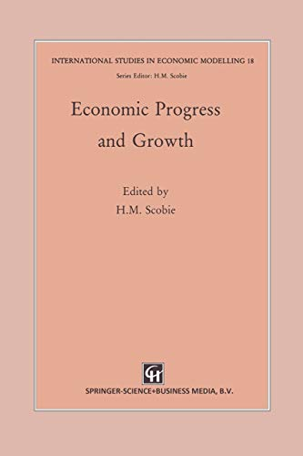 9789401045704: Economic Progress and Growth (Exlog Series of Petroleum Geology and Engineering Handbooks)