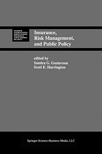 Insurance, Risk Management, and Public Policy Essays in Memory of Robert I. Mehr Huebner ...